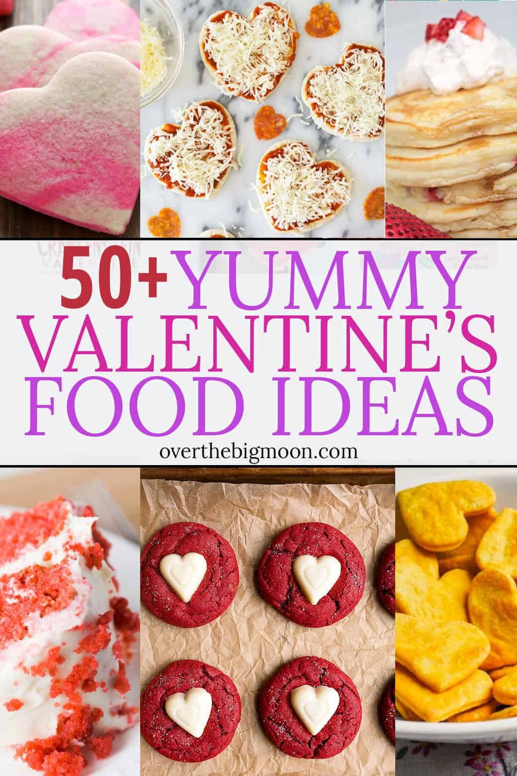 5+ Yummy Valentine's Day Food Ideas -- a super fun and easy way to make Valentine's Day extra special! From overthebigmoon.com!