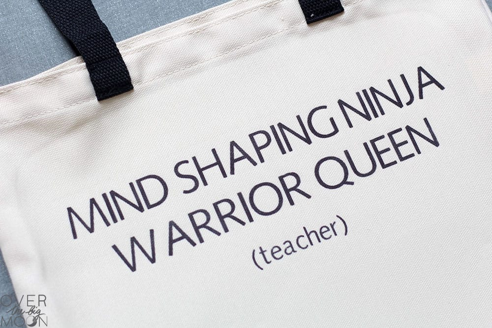 Infusible Ink transfer onto a tote bag that says 'Mind Shaping Ninja Warrior Queen.""