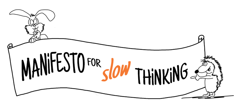 Manifesto for Slow Thinking