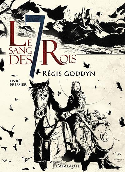 Régis Goddyn Le Sang des 7 rois