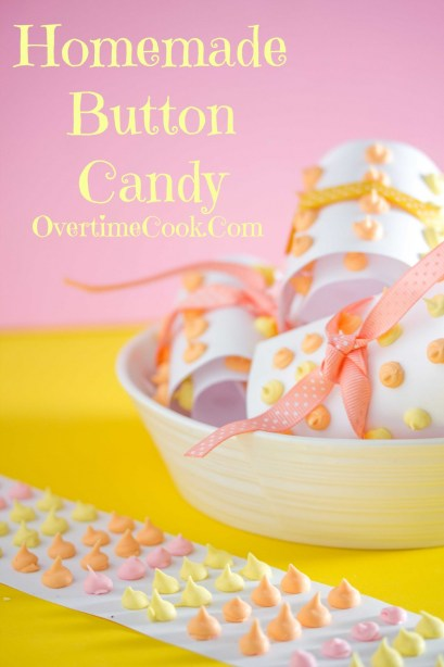 Homemade Button Candy on OvertimeCook