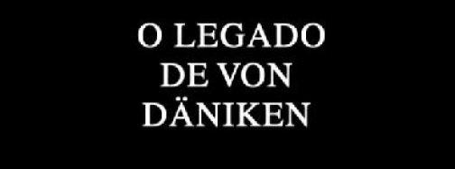 O_Legado_de_von_Daniken