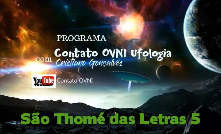 Programa Contato OVNI Ufologia – São Thomé das Letras 5