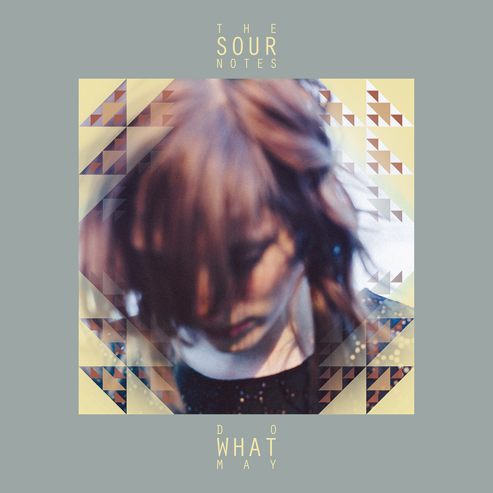 The Sour Notes - Do What May