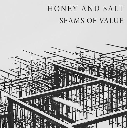 Honey and Salt, Seems of Value
