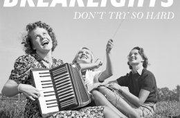 Breaklights Don't Try So Hard