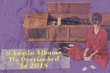 Overlooked Austin Albums 2018