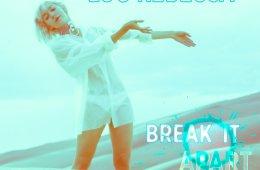 Lou Rebecca Break It Apart