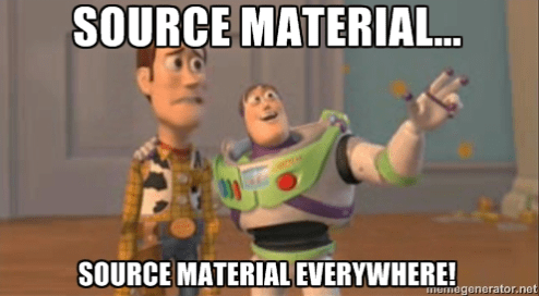 Source Material...Source Material Everywhere!