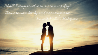 Shall I compare thee to a summer's day-Thou art more lovely and more temperate.