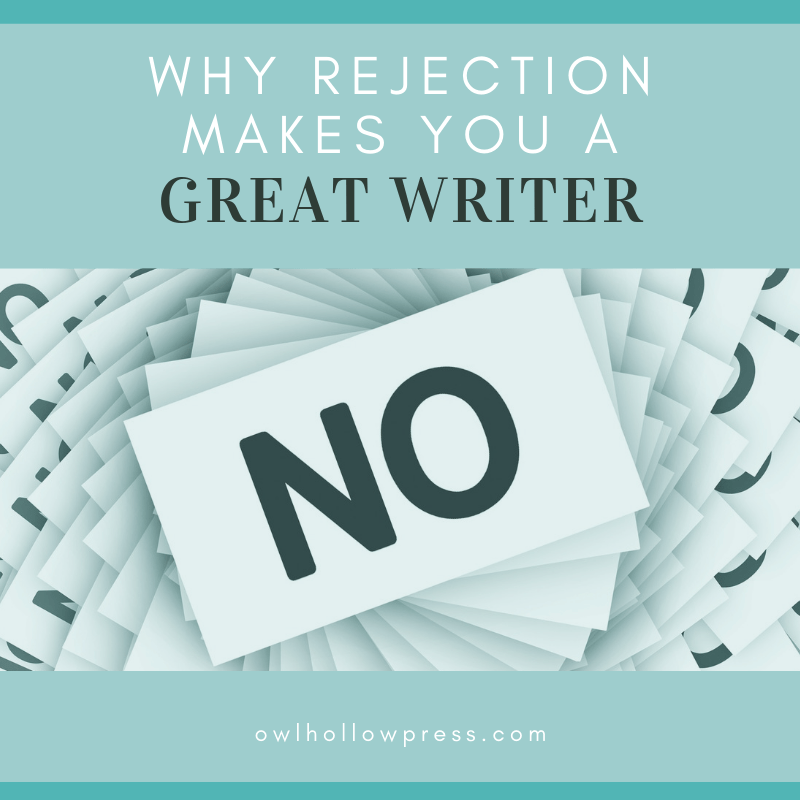 Why Rejection Makes a Great Writer