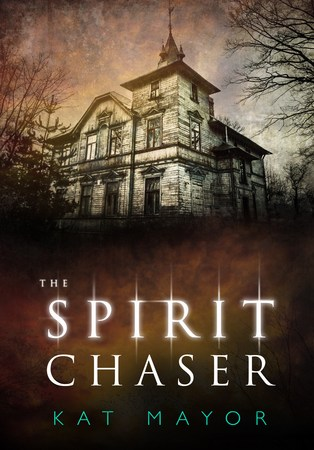 The Spirit Chaser - Kat Mayor 24