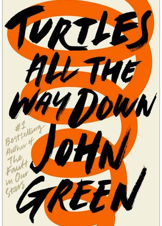 Coming Soon: Turtles All the Way Down - John Green 12