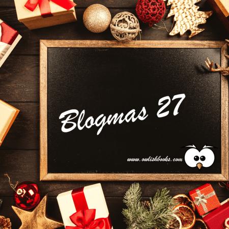 Blogmas 27: the last of my Advent calendars 6