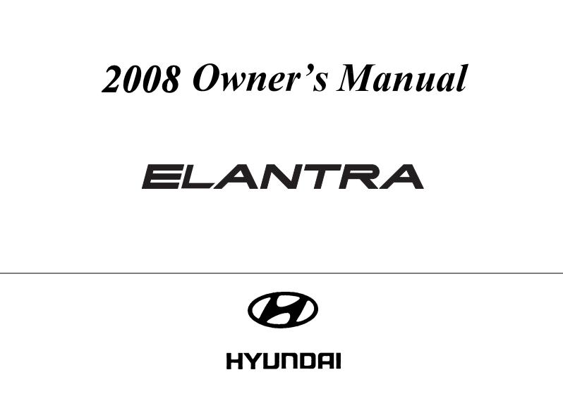 2008 Hyundai Elantra Owner's Manual [Sign Up & Download