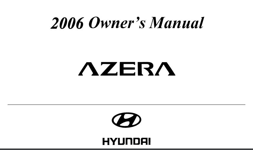 2006 Hyundai Azera Owner's Manual [Sign Up & Download