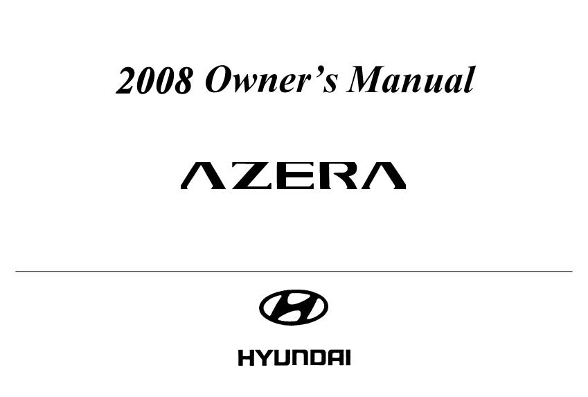 2008 Hyundai Azera Owner's Manual [Sign Up & Download