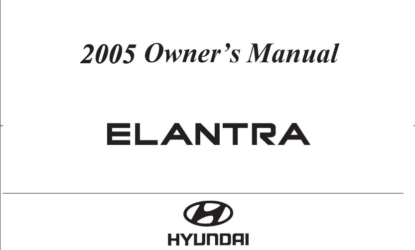 2005 Hyundai Elantra Owner's Manual [Sign Up & Download