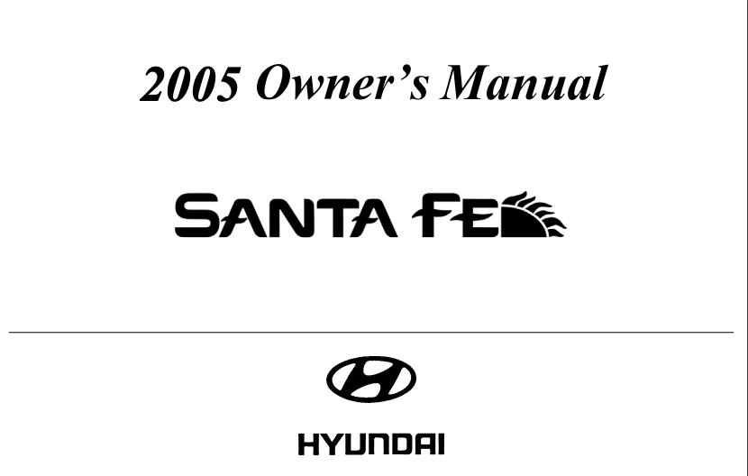 2005 Hyundai Santa Fe Owner's Manual [Sign Up & Download
