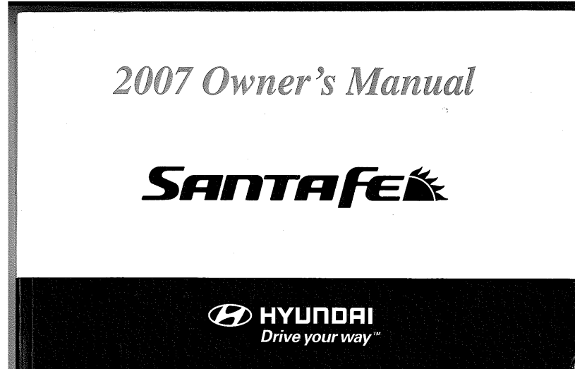 2007 Hyundai Santa Fe Owner's Manual [Sign Up & Download