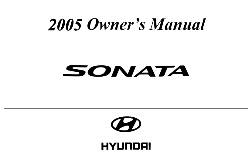 2005 Hyundai Sonata Owner's Manual [Sign Up & Download