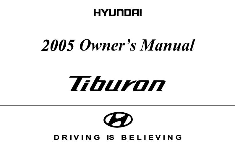 2005 Hyundai Tiburon Owner's Manual [Sign Up & Download