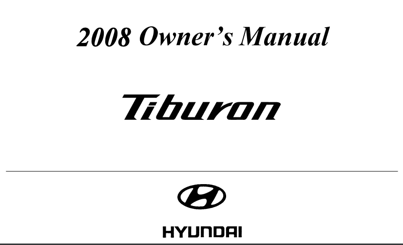 2008 Hyundai Tiburon Owner's Manual [Sign Up & Download