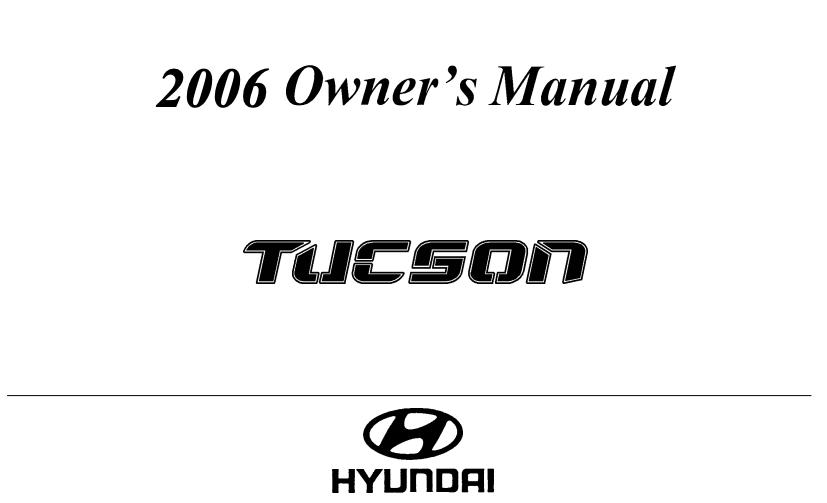 2006 Hyundai Tucson Owner's Manual [Sign Up & Download