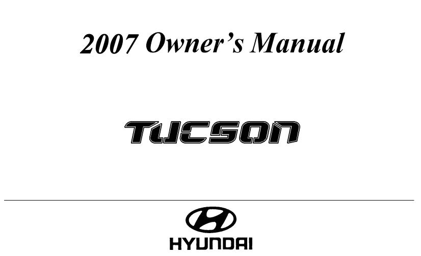 2007 Hyundai Tucson Owner's Manual [Sign Up & Download