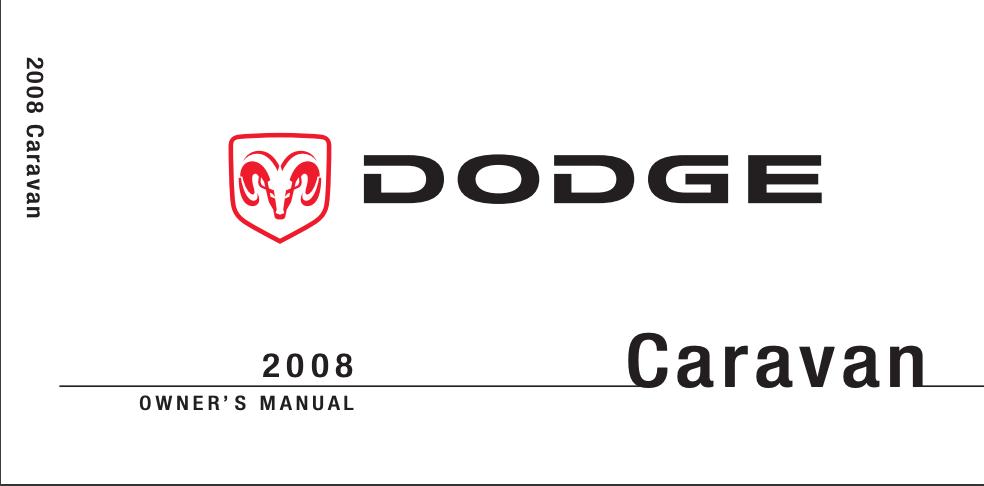 2008 Dodge Caravan Owner's Manual [Sign Up & Download