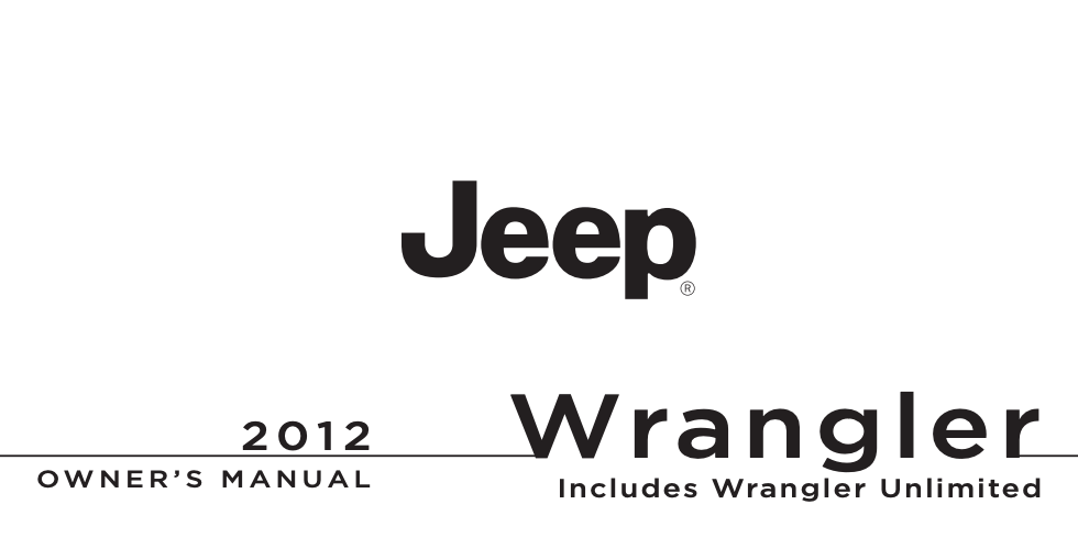 2012 Jeep Wrangler and Wrangler Unlimited Owner's Manual