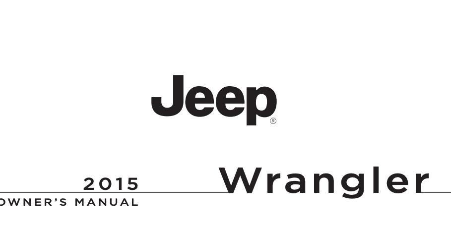 2015 Jeep Wrangler Owner's Manual [Sign Up & Download