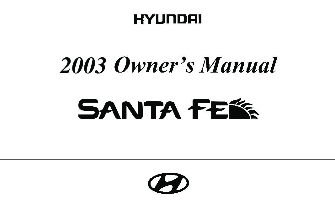 2003 Hyundai Santa-fe Owner's Manual [Sign Up & Download