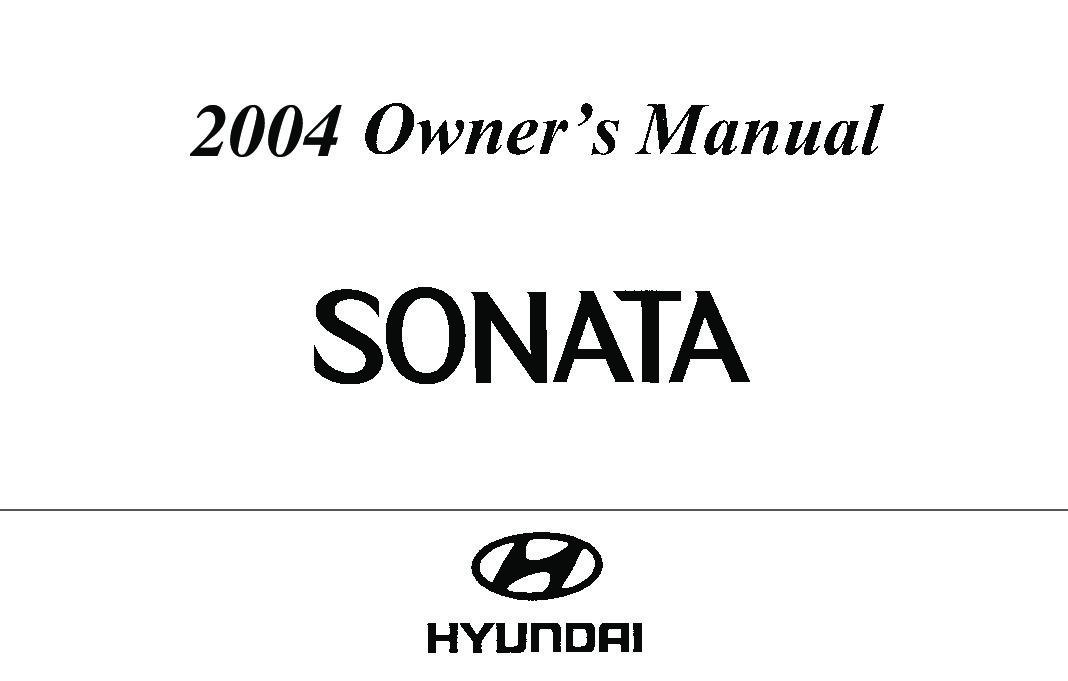 2004 Hyundai Sonata Owners Manual [Sign Up & Download