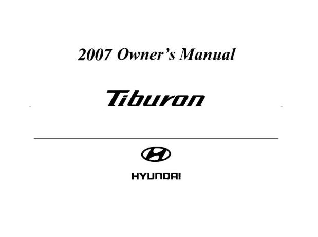 2007 Hyundai Tiburon Owner's Manual [Sign Up & Download