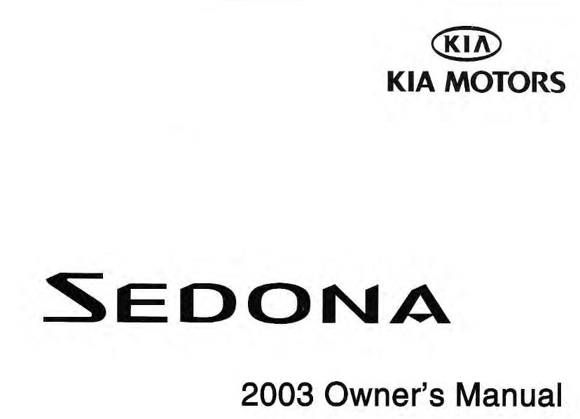 2003 Kia Sedona Owners Manual [Sign Up & Download
