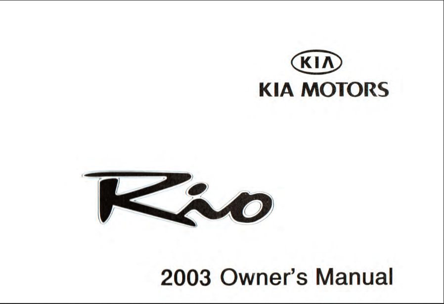 Download 2003 Kia Rio Owner's Manual [Sign Up & Download