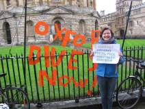 """""""I support the Fossil Free campaign because climate change is one of the gravest problems facing our generation. Divestment from companies who are contributing towards this phenomenon is a way of demonstrating that the actions of these companies are no longer acceptable and through this we can challenge their behaviour and promote a better future."""" - Ellen Gibson, 2nd year Historian, St Hilda's College"""