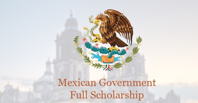 Mexican Government Scholarships for International Students 2018 (Full Scholarship)