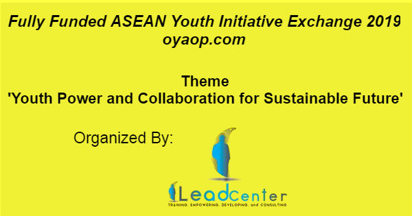 Fully Funded ASEAN Youth Initiative Exchange 2019 - OYA