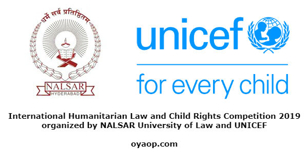 International Humanitarian Law and Child Rights Competition, 2019 organized by NALSAR University of Law and UNICEF