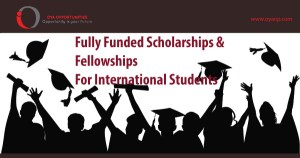 Fully Funded Scholarships and Fellowships for International Students
