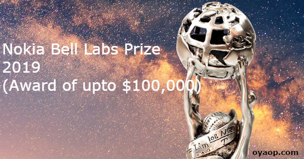 Nokia Bell Labs Prize 2019 (Award of upto $100,000)
