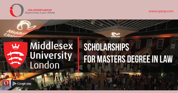 Oya Opportunity presenting Scholarships opportunity for Masters Degree in Law at Middlesex University