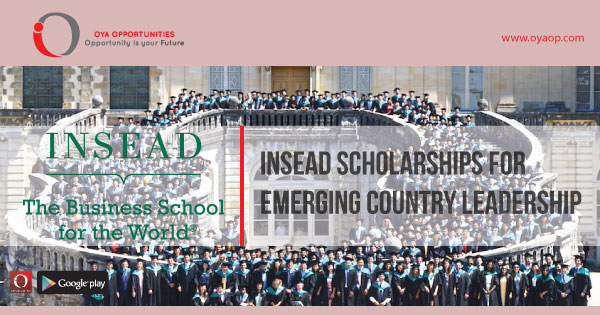 INSEAD Scholarships for Emerging Country Leadership, oyaop, oyaop.com, www.oyaop.com, oyaop opportunities, oya opportunities