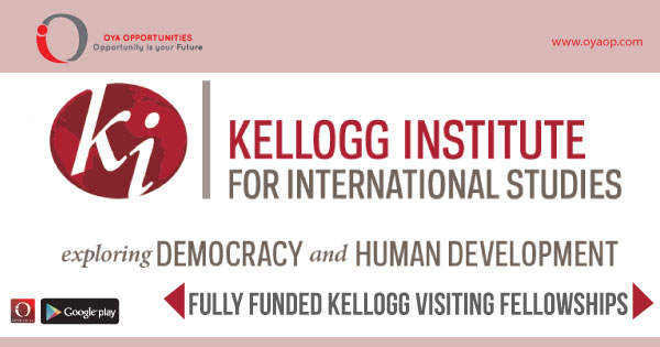 Fully Funded Kellogg Visiting Fellowships, oyaop, oyaop.com, www.oyaop.com, oyaop opportunities, oya opportunities