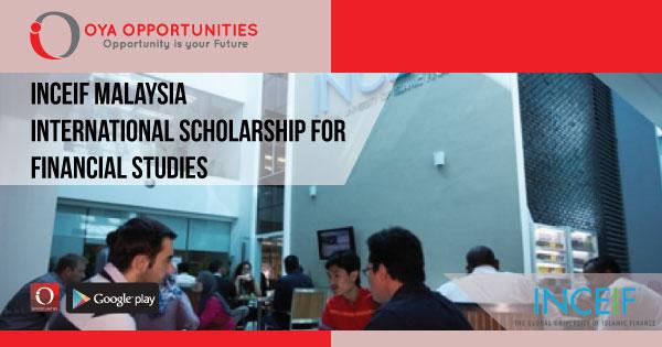 INCEIF Malaysia International Scholarship For Financial Studies