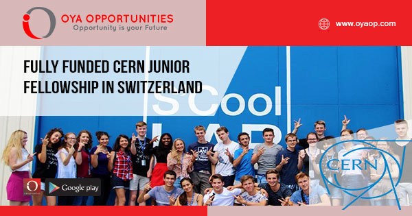 Fully Funded CERN Junior Fellowship in Switzerland