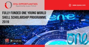 Fully Funded One Young World Shell Scholarship Programme 2019