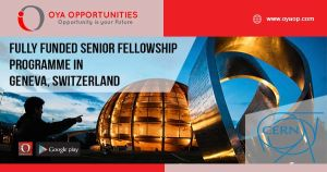 Fully Funded Senior Fellowship Programme in Geneva, Switzerland